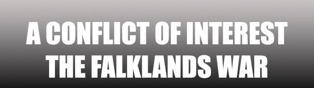 A Conflict of Interest – The Falklands War