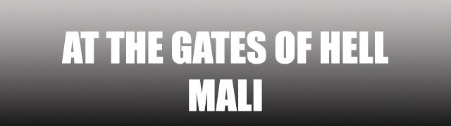 At the Gates of Hell – Mali